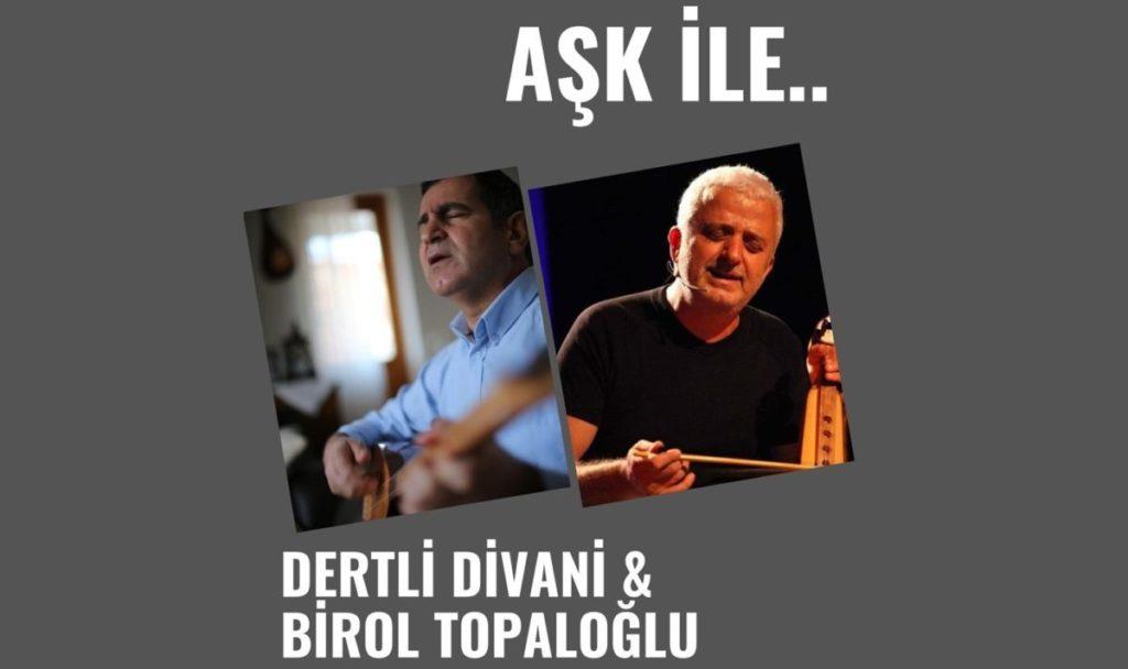 Aşk İle... Dertli Divani - Birol Topaloğlu | Sabancı Kültür Merkezi