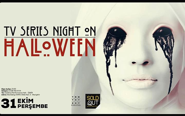 TV Series Night on Halloween | SoldOut