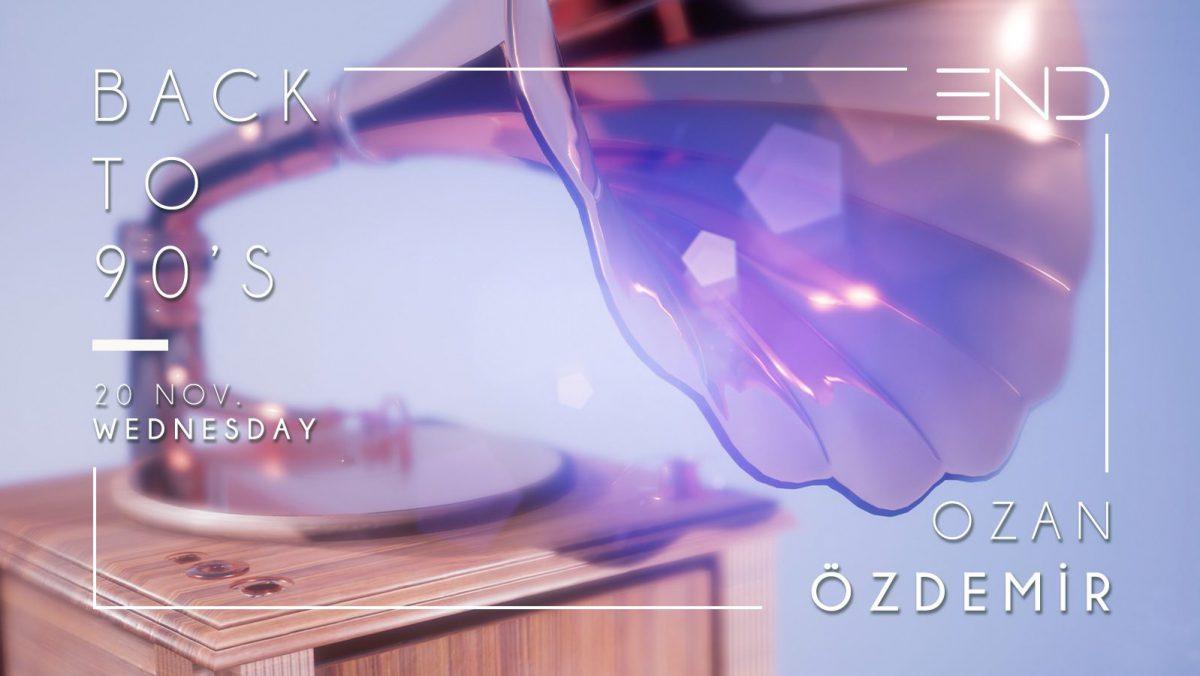 Back To 90's - Ozan Özdemir   End Cocktail House