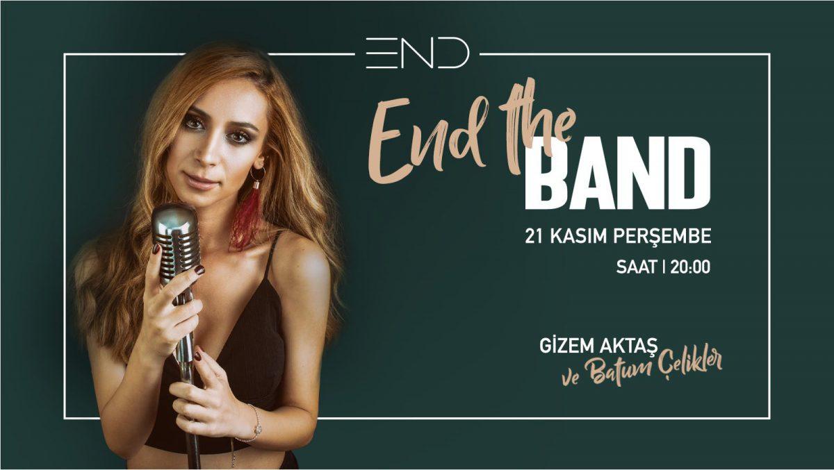 End The Band - Gizem Aktaş ve Batum Çelikler   End Cocktail House