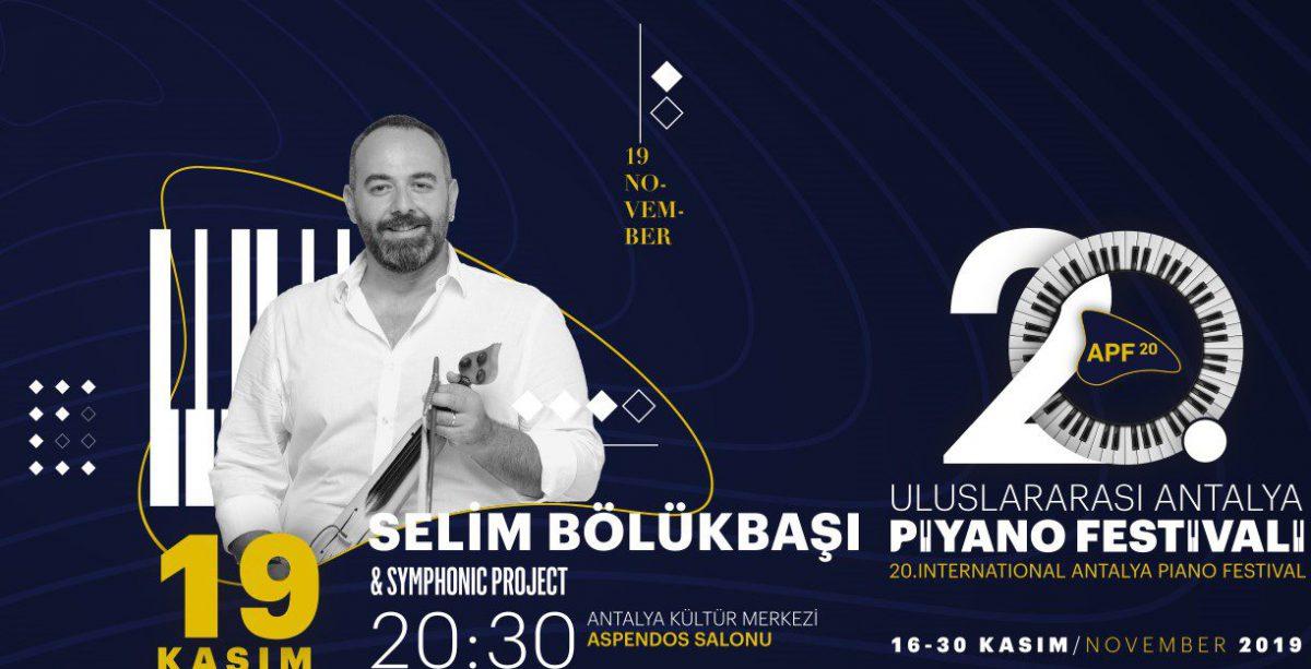 Selim Bölükbaşı - Symphonic Project   20. Uluslararası Antalya Piyano Festivali