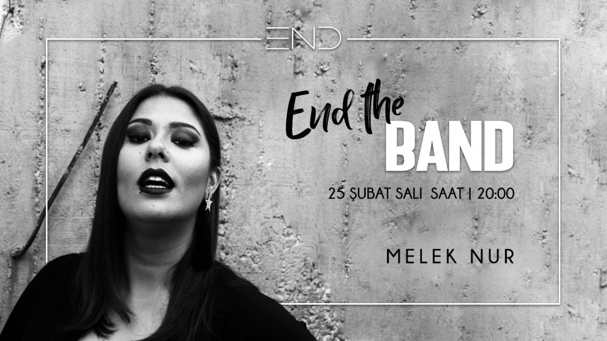 End The Band - Melek Nur | End Cocktail House