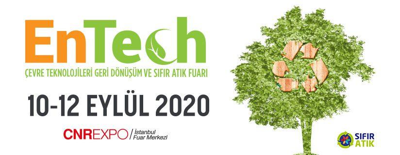 ENTECH - Çevre Teknolojileri, Geri Dönüşüm ve Sıfır Atık Fuarı 2020