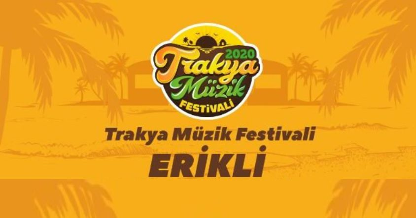 Trakya Müzik Festivali Erikli 2020 | Kamp + Kombine