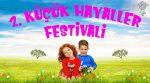 2. Küçük Hayaller Festivali | 1. Gün