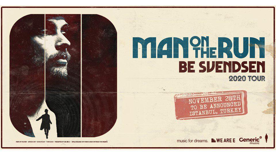Be Svendsen w / 'Man On The Run' | İstanbul