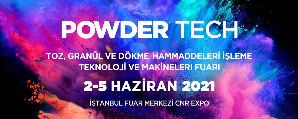 Powder Tech Toz, Granül ve Dökme Hammaddeleri İşleme Teknoloji ve Makineleri Fuarı 2021